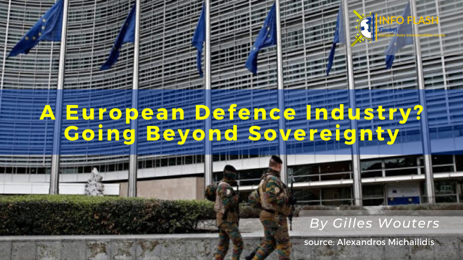 A European Defence Industry? Going Beyond Sovereignty