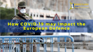 How COVID-19 may impact the European Defence