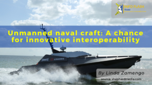 Unmanned naval craft:  A chance for innovative interoperability