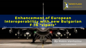 Enhancement of the European Air Forces Interoperability following Bulgaria's decision to acquire eight F-16 Block 70 jet fighters