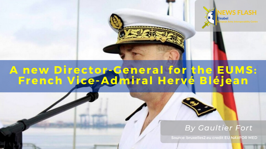 A new Director-General for the EUMS: French Vice-Admiral Hervé Bléjean
