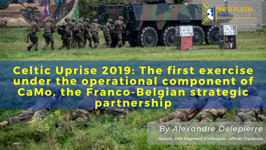 Celtic Uprise 2019: The first exercise under the operational component of CaMo, the Franco-Belgian strategic partnership