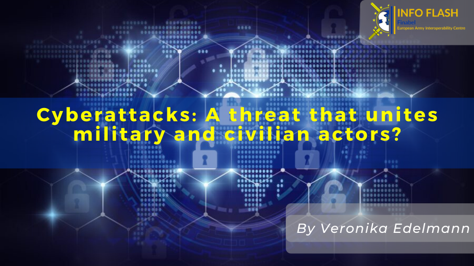 Cyberattacks: A threat that unites military and civilian actors?
