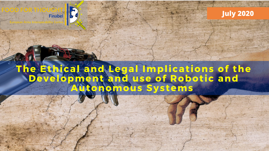 The Ethical and Legal Implications of the Development and use of Robotic and Autonomous Systems
